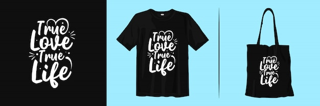 True love true life. inspirational typography quotes t-shirt and tote bag design