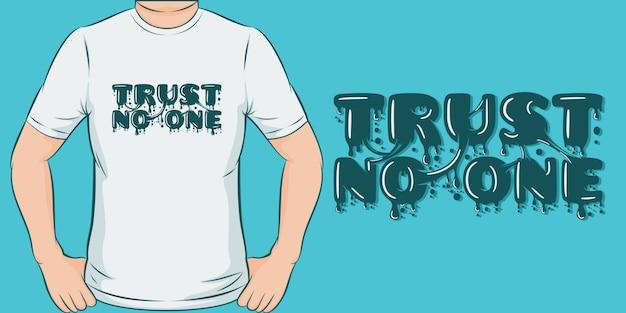 誰も信じない。ユニークでトレンディなtシャツのデザイン
