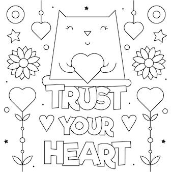 당신의 마음을 믿으십시오. 색칠 페이지. 검정색과 흰색