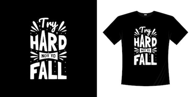 타이포그래피 티셔츠 디자인이 떨어지지 않도록 노력하십시오