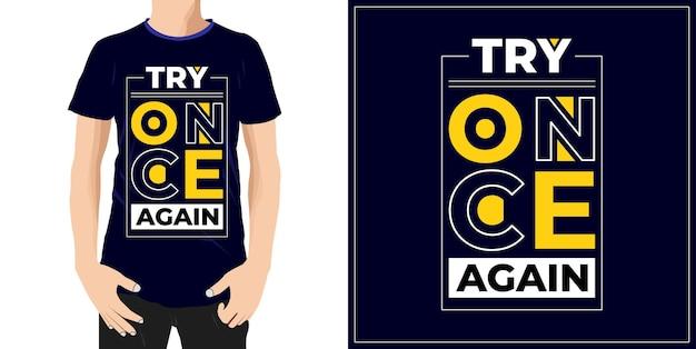다시 한 번 시도 타이포그래피 견적 티셔츠 디자인 프리미엄 벡터 premium vector