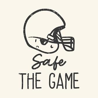 미식 축구 헬멧 빈티지 일러스트와 함께 게임을 안전하게 tshirt 디자인 슬로건 타이포그래피