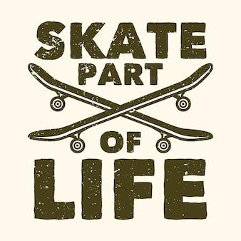 T シャツ デザイン スローガン タイポグラフィ スケート スケート ボード ビンテージ イラストで生活の一部