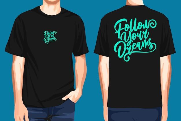 T셔츠의 앞면과 뒷면은 당신의 꿈을 쫓습니다.