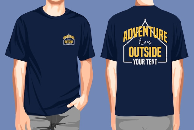 Tshirt front and back  adventure lives outside your tent