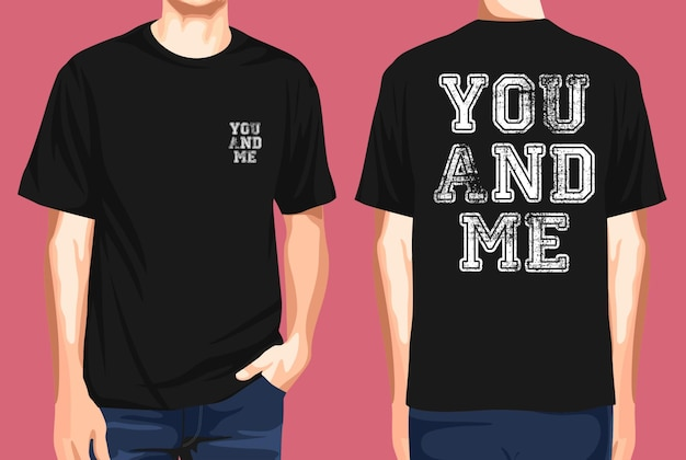 Tshirt front and back  you and me