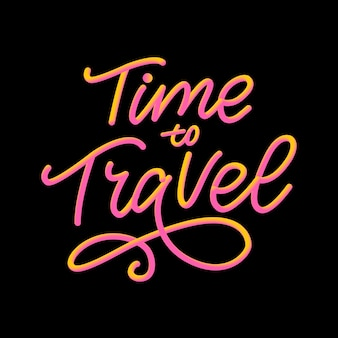 Ttime to travel motivational typography.