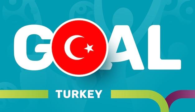 Turkey flag and slogan goal on european 2020 football background