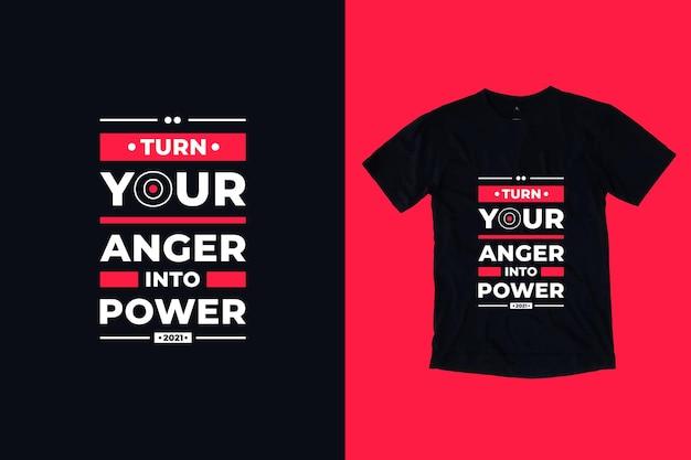 분노를 힘으로 바꾸십시오. 현대 타이포그래피 기하학적 글자 영감을주는 따옴표 티셔츠 디자인