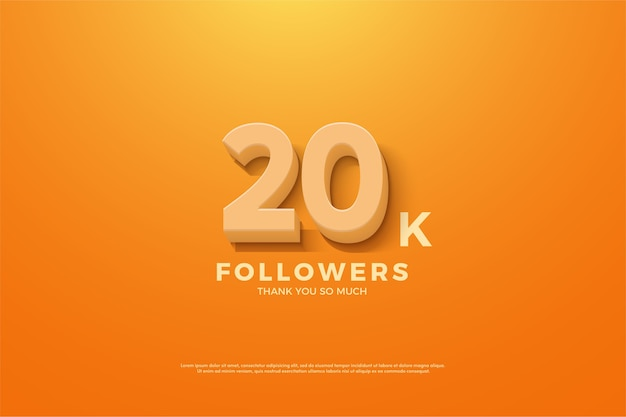 Twenty thousand followers with embossed numbers on an orange background