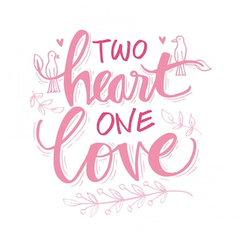 Two heart one love lettering