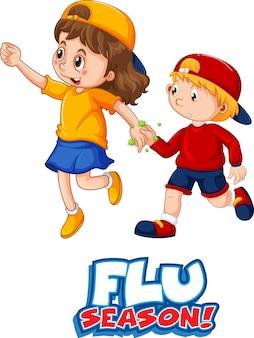 두 명의 어린이 만화 캐릭터는 흰색 배경에 격리된 독감 시즌 글꼴로 사회적 거리를 유지하지 않습니다