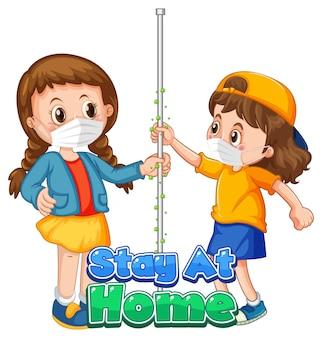 두 명의 어린이 만화 캐릭터는 흰색 배경에 격리된 stay at home 글꼴로 사회적 거리를 유지하지 않습니다.