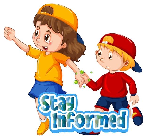 두 명의 어린이 만화 캐릭터는 흰색 배경에 격리된 stay informed 글꼴로 사회적 거리를 유지하지 않습니다.