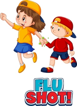 Two kids cartoon character do not keep social distance with flu shot font isolated on white background