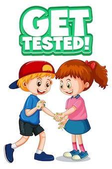 Two kids cartoon character do not keep social distance with get tested font isolated on white background