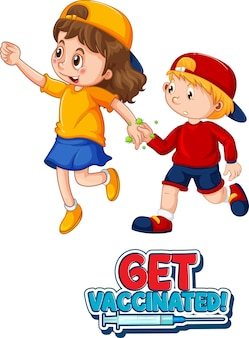Two kids cartoon character do not keep social distance with get vaccinated font isolated on white background