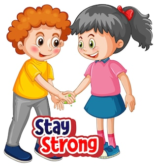 Two kids cartoon character do not keep social distance with stay strong font isolated on white background