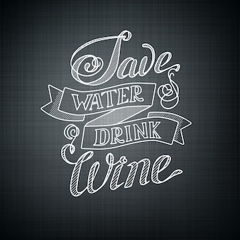 Typographic design concept with humorous phrase save water drink wine