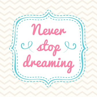 Typographic hand lettering poster with a phrase Never stop dreaming.