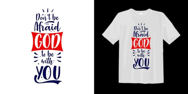 Typographic lettering t-shirt design about faith and religion