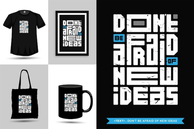 Typographic quote inspiration tshirt don't be afraid of new ideas . typography lettering vertical design template