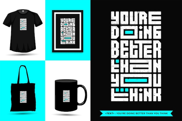 Typographic quote inspiration tshirt youre doing better than you think. 타이포그래피 레터링 수직 디자인 템플릿