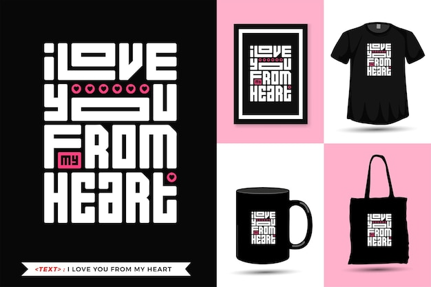Typographic quote motivation tshirt i love you from my heart for print. trendy lettering square vertical design template