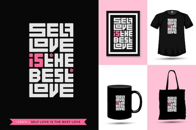 Мотивация типографских цитат футболка любовь к себе - лучшая любовь к печати. модный квадратный вертикальный дизайн шаблона надписи
