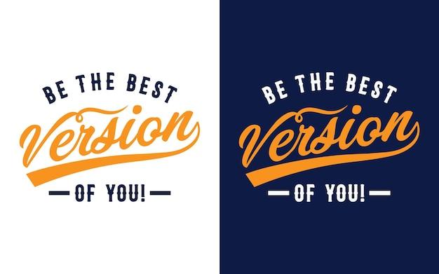 Типографский дизайн с сообщением будь лучшей версией тебя наклейка, подарочная карта, футболка, кружка