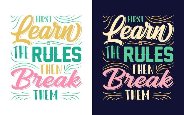 メッセージをフィーチャーしたタイポグラフィデザインは、最初にルールを学び、次にそれらを破りますステッカーtシャツの場合