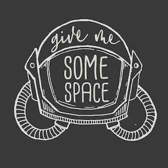 Typography hand lettering give me some space quote