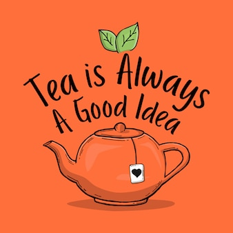 Typography hand lettering tea quote