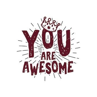 タイポグラフィのレタリング:あなたは素晴らしいです