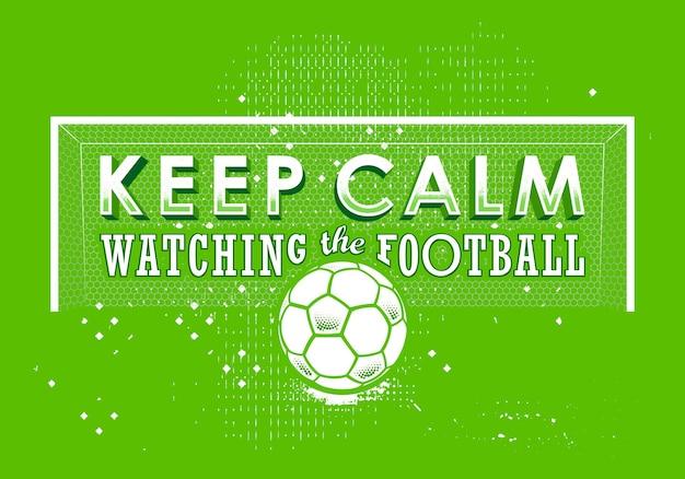 タイポグラフィポスターボールでサッカーを見て落ち着いて