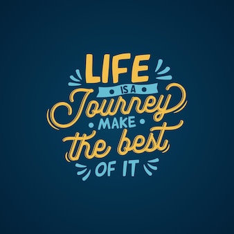 Typography quote life is a journey make the best of it
