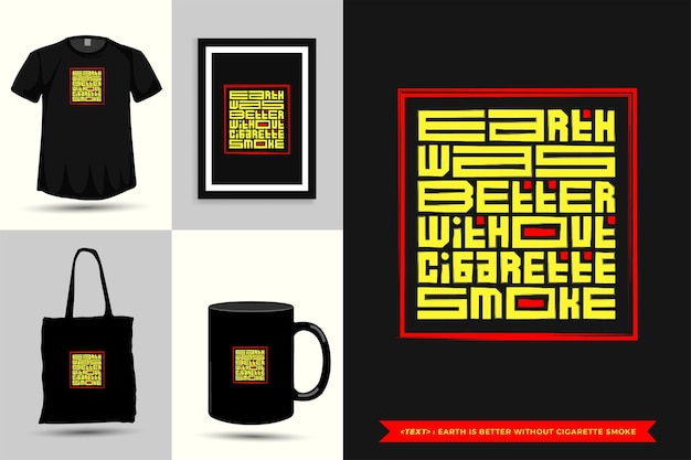 タイポグラフィの引用の動機tシャツearthは、印刷用のタバコの煙がない方が良いです。ポスター、衣類、トートバッグ、マグカップ、商品の活版印刷のレタリングデザインテンプレート