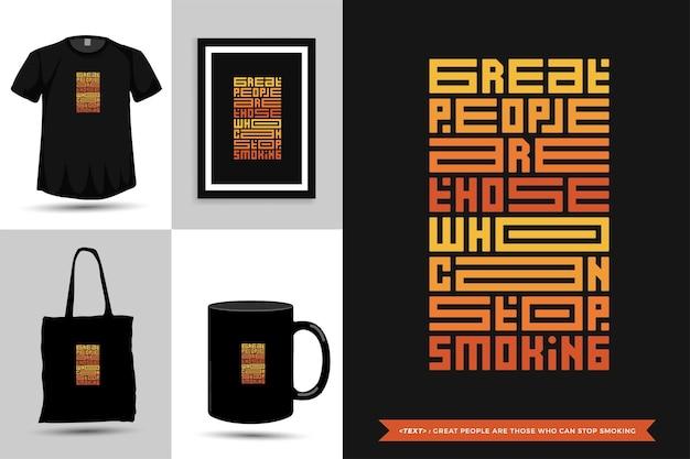 タイポグラフィの引用の動機tシャツの素晴らしい人々は、印刷物のために喫煙をやめることができる人々です。ポスター、衣類、トートバッグ、マグカップ、商品の活版印刷のレタリングデザインテンプレート