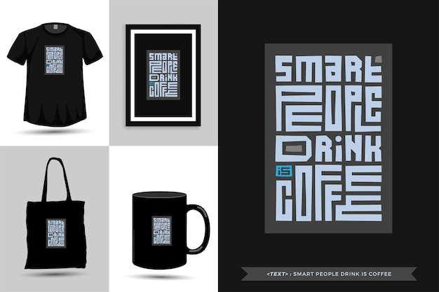 タイポグラフィ引用動機tシャツ賢い人々が飲むのは印刷用のコーヒーです。ポスター、衣類、トートバッグ、マグカップ、商品の活版印刷のレタリングデザインテンプレート