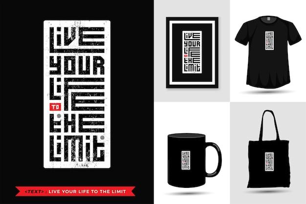 タイポグラフィの引用の動機tシャツは、印刷の限界まであなたの人生を生きます。トレンディな活版印刷のレタリング垂直デザインテンプレート