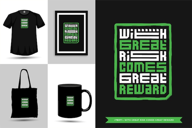 Typography quote motivation tshirt with great risk comes great reward for print. typographic lettering vertical design template poster, mug, tote bag, clothing, and merchandise