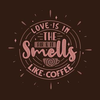 Типографские цитаты для любителей кофе, любовь витает в воздухе и пахнет кофе