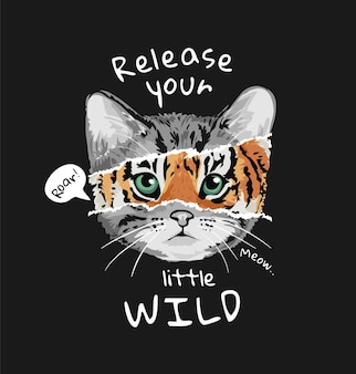 Typography slogan with cat and tiger face