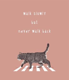 Typography slogan with cute cat walking on the crosswalk illustration