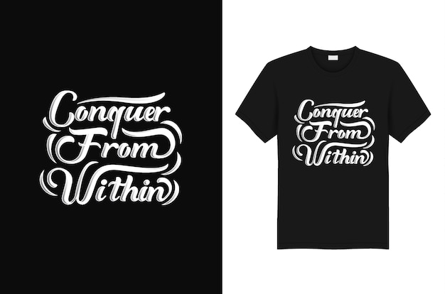 Typography t shirt  conquer from within