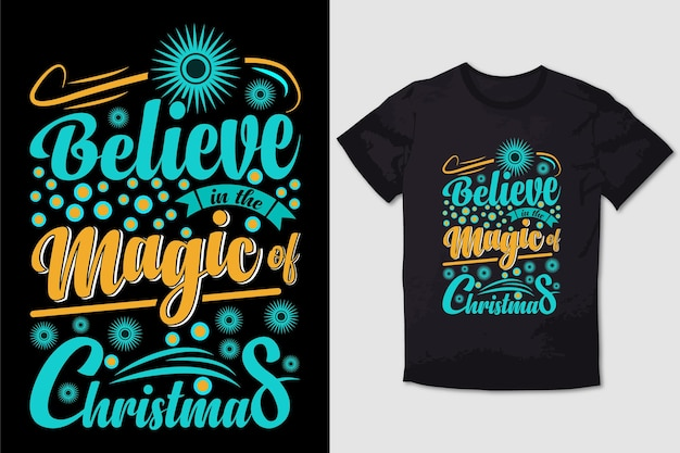Typography tshirt design believe in the magic of christmas
