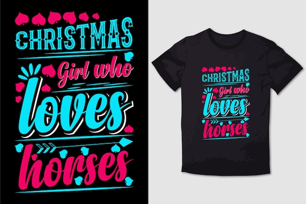 Typography tshirt design christmas girl who loves horses Premium Vector