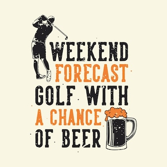 타이포그래피 주말 예측 골프 티셔츠 디자인을위한 맥주 기회
