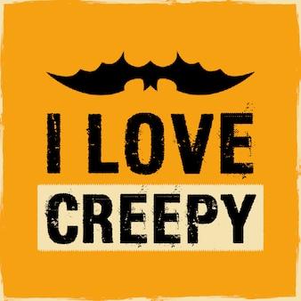 Typography with quote - i love creepy. stock
