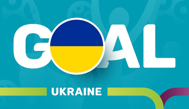 Ukraine flag and slogan goal on european 2020 football background